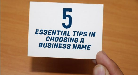 5 Essential Tips in Choosing a Business Name